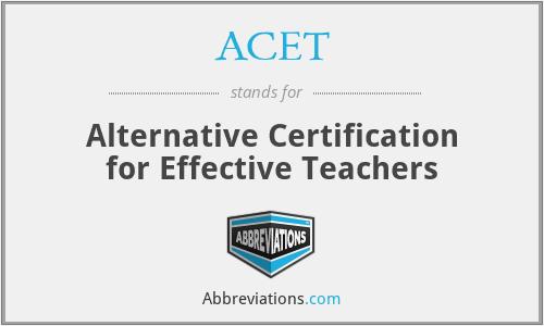 ACET - Alternative Certification for Effective Teachers