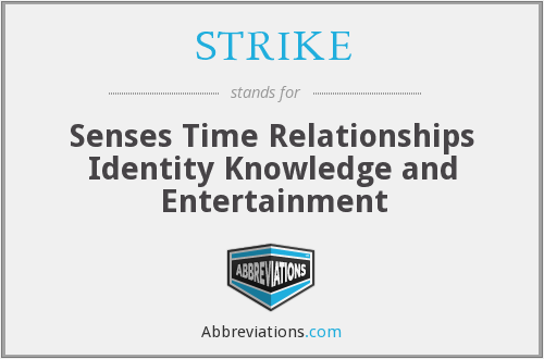 STRIKE - Senses Time Relationships Identity Knowledge and Entertainment