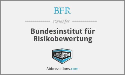 BFR - Bundesinstitut für Risikobewertung