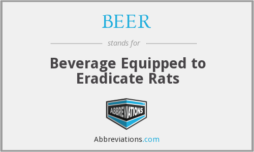 BEER - Beverage Equipped to Eradicate Rats