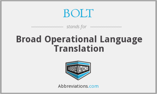 BOLT - Broad Operational Language Translation