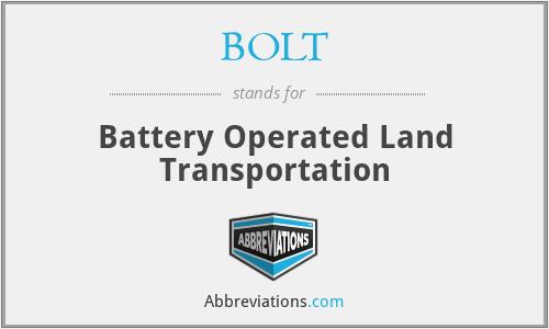 BOLT - Battery Operated Land Transportation