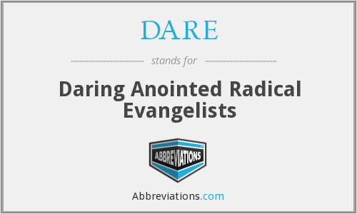 DARE - Daring Anointed Radical Evangelists