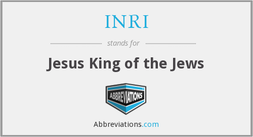 INRI - Jesus King of the Jews