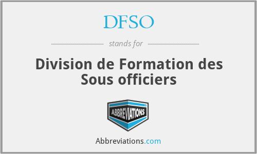 DFSO - Division de Formation des Sous officiers