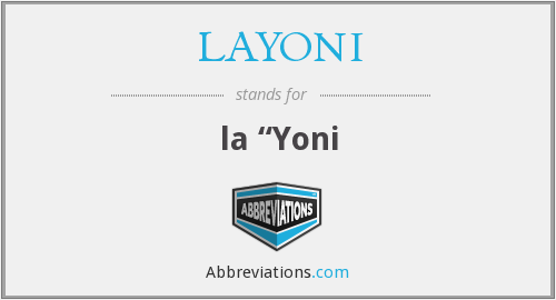 What does LAYONI stand for?