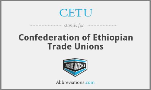 CETU - Confederation of Ethiopian Trade Unions