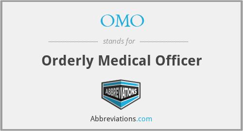 OMO - Orderly Medical Officer