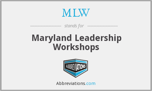 MLW - Maryland Leadership Workshops