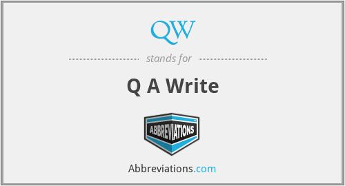 QW - Q A Write