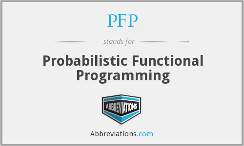 PFP - Probabilistic Functional Programming