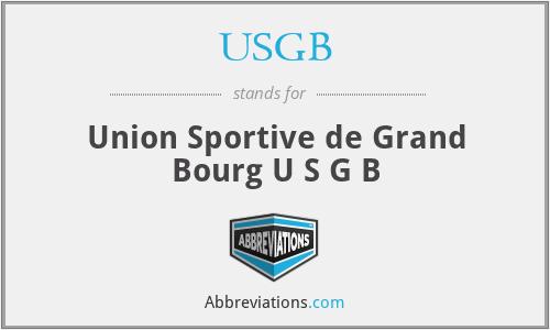 USGB - Union Sportive de Grand Bourg U S G B