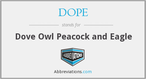 DOPE - Dove Owl Peacock and Eagle