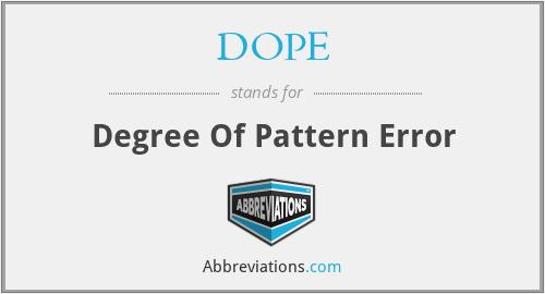 DOPE - Degree Of Pattern Error