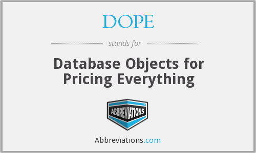 DOPE - Database Objects for Pricing Everything