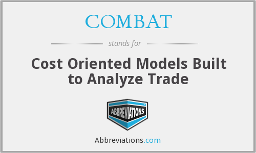 COMBAT - Cost Oriented Models Built to Analyze Trade