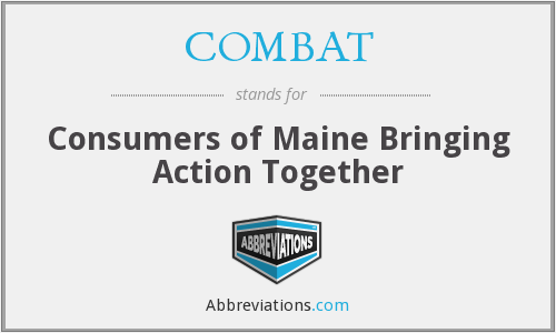 COMBAT - Consumers of Maine Bringing Action Together