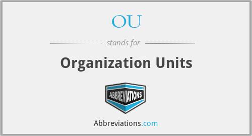 OU - organization units