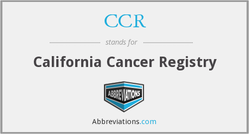 CCR - California Cancer Registry