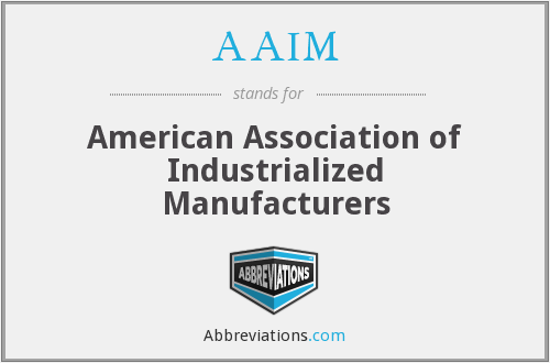 AAIM - American Association of Industrialized Manufacturers