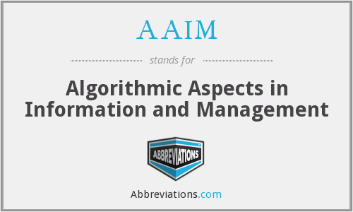 AAIM - Algorithmic Aspects in Information and Management