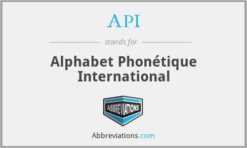 API - Alphabet Phonétique International
