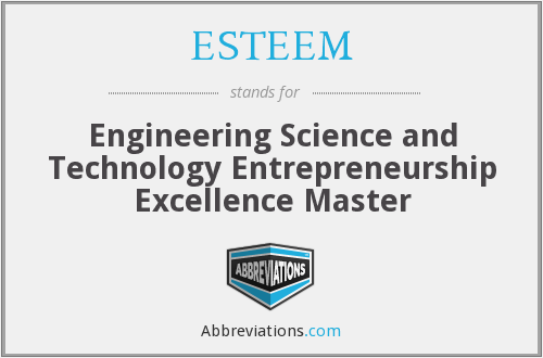 ESTEEM - Engineering Science and Technology Entrepreneurship Excellence Master