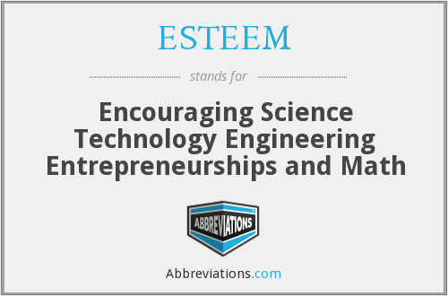 ESTEEM - Encouraging Science Technology Engineering Entrepreneurships and Math