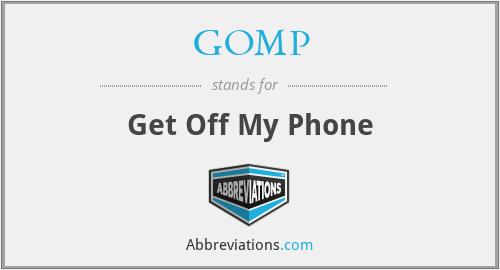 GOMP - Get Off My Phone