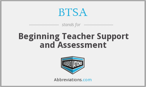 What does BTSA stand for?