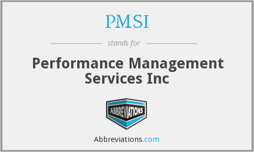 PMSI - Performance Management Services Inc
