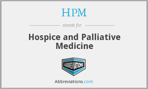 HPM - Hospice and Palliative Medicine