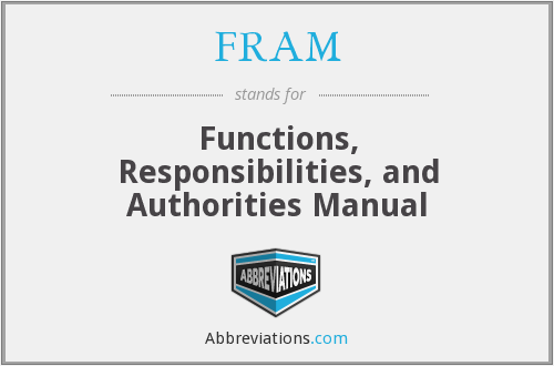 FRAM - Functions, Responsibilities, and Authorities Manual