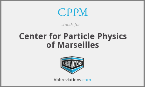CPPM - Center for Particle Physics of Marseilles