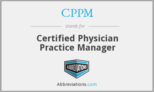 CPPM - Certified Physician Practice Manager