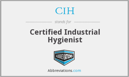 What is the abbreviation for Certified Industrial Hygienist?