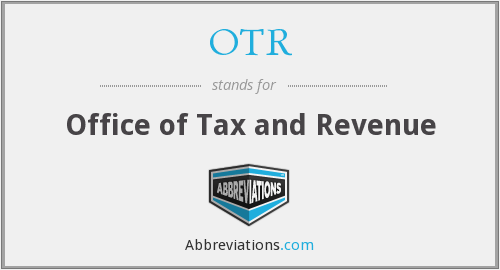 OTR - Office of Tax and Revenue
