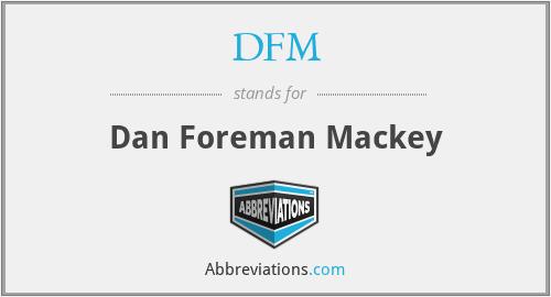 DFM - Dan Foreman Mackey