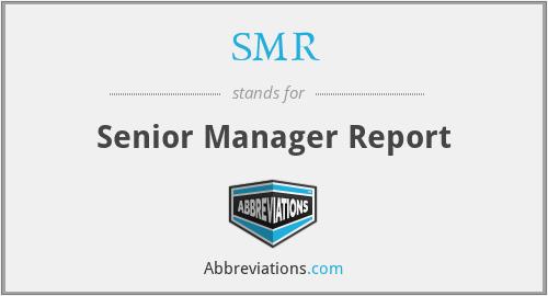 SMR - Senior Manager Report