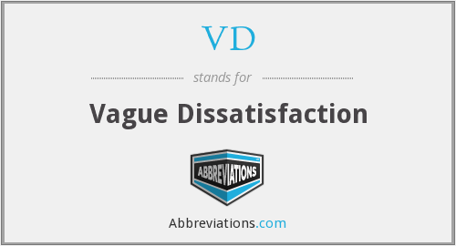 VD - Vague Dissatisfaction