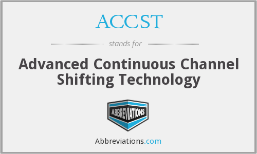 ACCST - Advanced Continuous Channel Shifting Technology