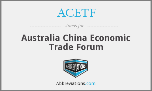 ACETF - Australia China Economic Trade Forum