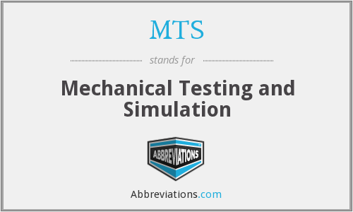 MTS - Mechanical Testing and Simulation