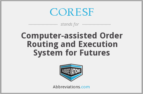 CORESF - Computer-assisted Order Routing and Execution System for Futures