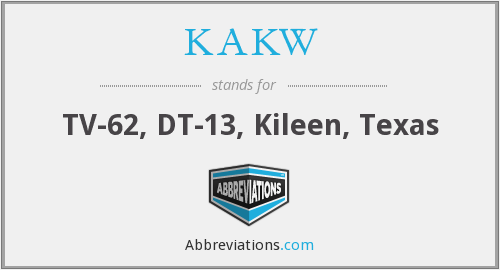 KAKW - TV-62, DT-13, Kileen, Texas