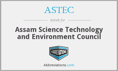 ASTEC - Assam Science Technology and Environment Council