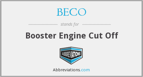 BECO - Booster Engine Cut Off