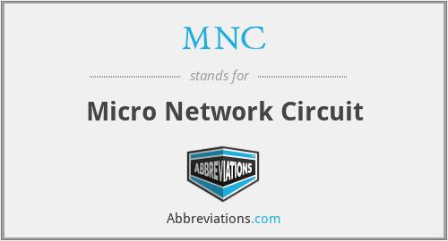MNC - Micro Network Circuit