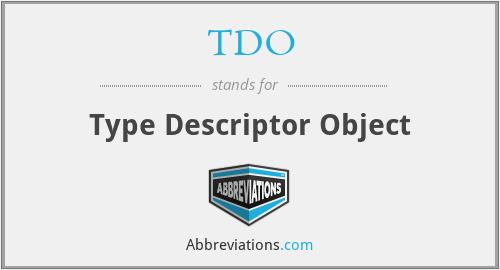 TDO - Type Descriptor Object