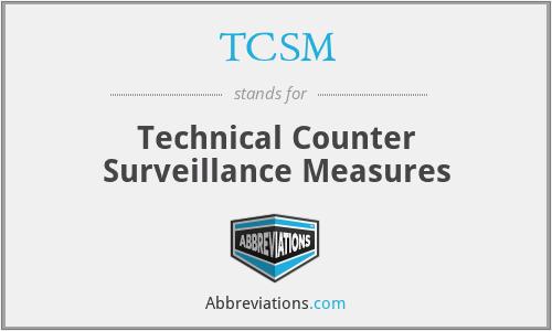 TCSM - Technical Counter Surveillance Measures